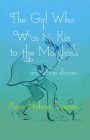 The Girl Who Was No Kin to the Marshalls and Other Stories Cover Image