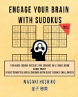 Engage Your Brain With Sudokus #21: 100 Hard Sudoku Puzzles For Seniors In A Single Book--Large Print (Fight Dementia And Alzheimer With Daily Sudoku Cover Image
