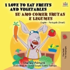 I Love to Eat Fruits and Vegetables (English Portuguese Bilingual Book- Brazil) (English Portuguese Bilingual Collection) Cover Image