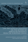 Law and Judicial Dialogue on the Return of Irregular Migrants from the European Union (Modern Studies in European Law) Cover Image