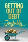 Getting Out of Debt Joyfully Cover Image