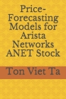 Price-Forecasting Models for Arista Networks ANET Stock Cover Image