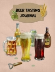 Beer Tasting Journal: The Perfect Companion to Take with You During Beer Tasting Trips or Sessions Cover Image
