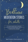 Bedtime meditation stories for adults: An hypnosis guide features relaxation journey. Adults will fall asleep with improved memory, self-esteem, feeli Cover Image