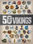 50 Things You Should Know About The Vikings Cover Image
