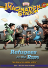 Refugees on the Run (Imagination Station Books #27) Cover Image