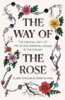 The Way of the Rose: The Radical Path of the Divine Feminine Hidden in the Rosary Cover Image