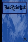 Blank Recipe Book: Blank Recipe Book Journal to write in my favorite recipes/meals, (Blue and Black cover), 6