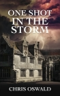 One Shot in the Storm Cover Image