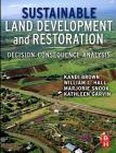Sustainable Land Development and Restoration: Decision Consequence Analysis Cover Image
