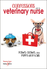 Confessions of a Veterinary Nurse: Paws, claws and puppy dog  tails Cover Image