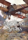 The Aeroplane Speaks: Illustrated Historical Guide To Airplanes - Enlarged Special Edition Cover Image