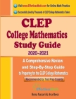 CLEP College Mathematics Study Guide 2020 - 2021: A Comprehensive Review and Step-By-Step Guide to Preparing for the CLEP College Mathematics Cover Image