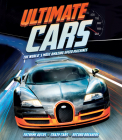 Ultimate Cars: The World's Most Amazing Speed Machines Cover Image