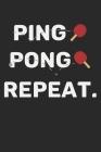 Ping Pong Repeat: A5 Notizbuch, 120 Seiten gepunktet punktiert, Tischtennis Tischtennisspieler Tischtennisverein Verein Tisch Tennis Spo Cover Image