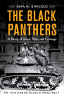 The Black Panthers: A Story of Race, War, and Courage—the 761st Tank Battalion in World War II Cover Image