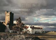 Fife: Images by Liz Hanson and a Short History by Alistair Moffat Cover Image