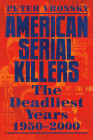 American Serial Killers: The Deadliest Years 1950-2000 Cover Image