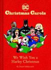 DC Christmas Carols: We Wish You a Harley Christmas: DC Holiday Carols Cover Image