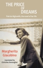 The Price of Dreams: Patricia Highsmith, the Novel of Her Life (Dedalus Europe) Cover Image