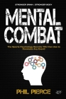 Mental Combat: The Sports Psychology Secrets You Can Use to Dominate Any Event! (Stronger Brain: Stronger Body) Cover Image