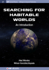 Searching for Habitable Worlds: An Introduction (Iop Concise Physics) Cover Image