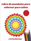 Libro de mandalas para colorear para niños: Mandalas fáciles para colorear para relajarse - Mandalas fáciles - 5+años Cover Image