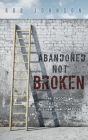 Abandoned Not Broken: The PASSION & PERSPECTIVE to discover your PURPOSE Cover Image