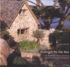 Cottages by the Sea: The Handmade Homes of Carmel, America's First Artist Community Cover Image