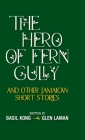 The Hero of Fern Gully and Other Jamaican Short Stories (Hardcover) Cover Image