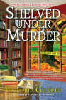 Shelved Under Murder: A Blue Ridge Library Mystery Cover Image