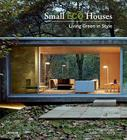 Small Eco Houses: Living Green in Style Cover Image