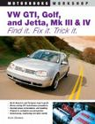 VW GTI, Golf, Jetta, MK III & IV: Find It. Fix It. Trick It. (Motorbooks Workshop) Cover Image