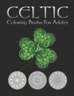 Celtic Coloring Books for Adults: Geometric Coloring Books for Adults / Adult Coloring Books Celtic / Celtic Knot Coloring Book / Celtic Knot Book / C Cover Image