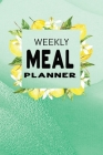 Weekly Meal Planner: Track and Plan your Meals Week to Week - Cooking Planner Notebook Diary Journal - Lemon Mint Green Cover Theme Cover Image
