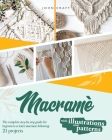 Macrame: The complete step by step guide for beginners to learn macrame just following these 21 projects ( with illustrations a Cover Image
