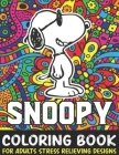 Snoopy Coloring Book: Funny Snoopy Coloring book With +40 Images For Kids of all ages.Perfect Christmas Gift For Kids And Adults Who Love Sn Cover Image