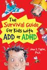 The Survival Guide for Kids with ADD or ADHD Cover Image