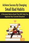 Achieve Success By Changing Small Bad Habits: A Personal Advice Book That Will Help You Improve Your Current Situation: How To Resolve Conflict Book Cover Image