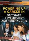Powering Up a Career in Software Development and Programming (Preparing for Tomorrow's Careers) Cover Image