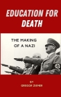 Education for Death: The Making of the Nazi Cover Image