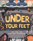 Under Your Feet... Soil, Sand and Everything Underground Cover Image