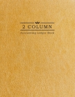 2 Column Accounting Ledger Book: Gold Leather Background - Columnar Notebook - Bookkeeping Notebook - Accounting Ledger - Budgeting and Money Manageme Cover Image