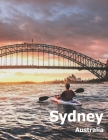Sydney Australia: Coffee Table Photography Travel Picture Book Album Of An Australian Country And City In Oceania Large Size Photos Cove Cover Image