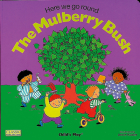 Here We Go Round the Mulberry Bush (Classic Books with Holes Board Book) Cover Image