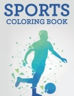 Sports Coloring Book: Fun-Filled Coloring Activity Book, Sporty Illustrations And Designs To Color And Trace With Word Puzzles Cover Image