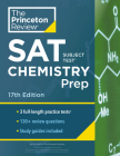 Princeton Review SAT Subject Test Chemistry Prep, 17th Edition: 3 Practice Tests + Content Review + Strategies & Techniques (College Test Preparation) Cover Image