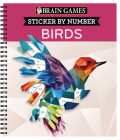Brain Games - Sticker by Number: Birds (28 Images) Cover Image