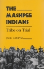 Mashpee Indians: Tribe on Trial (Iroquois and Their Neighbors) Cover Image