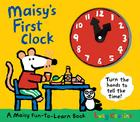 Maisy's First Clock: A Maisy Fun-to-Learn Book Cover Image